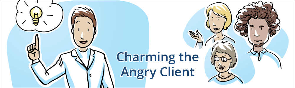 Charming the Angry Veterinary Client