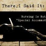 There, I Said It: Nursing is Not a Special Accommodation